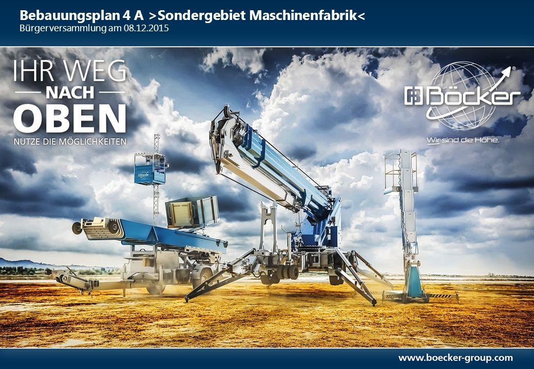 Bebauungsplan 4 A >Sondergebiet Maschinenfabrik< Stand 2015: Produkte und Dienstleistungen 12 Personen- & Materiallifte Minikrane Mietservice LKW – und Anhängerkrane Bis zu 2.400 kg Nutzlast 36 m max.