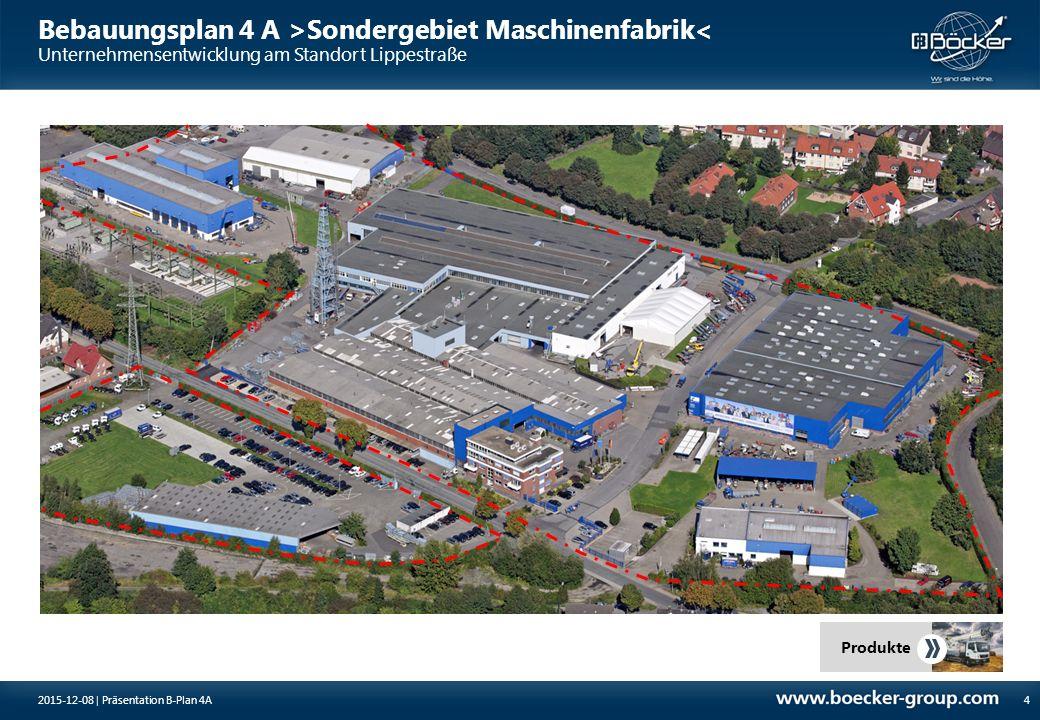 Bebauungsplan 4 A >Sondergebiet Maschinenfabrik< Unternehmensentwicklung am Standort Lippestraße 42015-12-08 | Präsentation B-Plan 4A Produkte