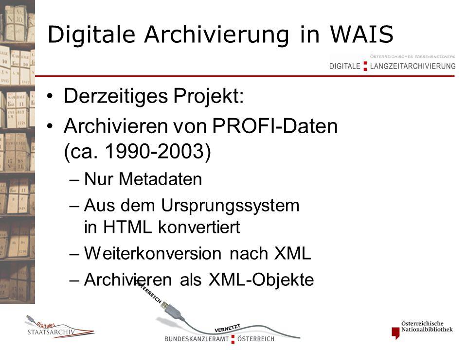 Derzeitiges Projekt: Archivieren von PROFI-Daten (ca. 1990-2003) –Nur Metadaten –Aus dem Ursprungssystem in HTML konvertiert –Weiterkonversion nach XM