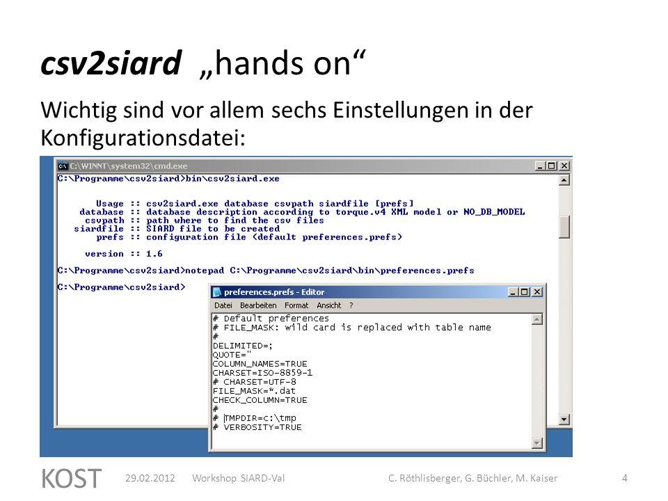 """csv2siard """"und los gehts KOST 529.02.2012Workshop SIARD-ValC."""