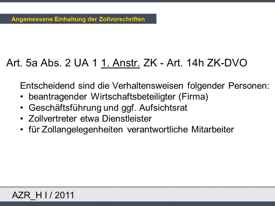 AZR_H I / 2011 Art. 5a Abs. 2 UA 1 1. Anstr. ZK - Art. 14h ZK-DVO Entscheidend sind die Verhaltensweisen folgender Personen: beantragender Wirtschafts