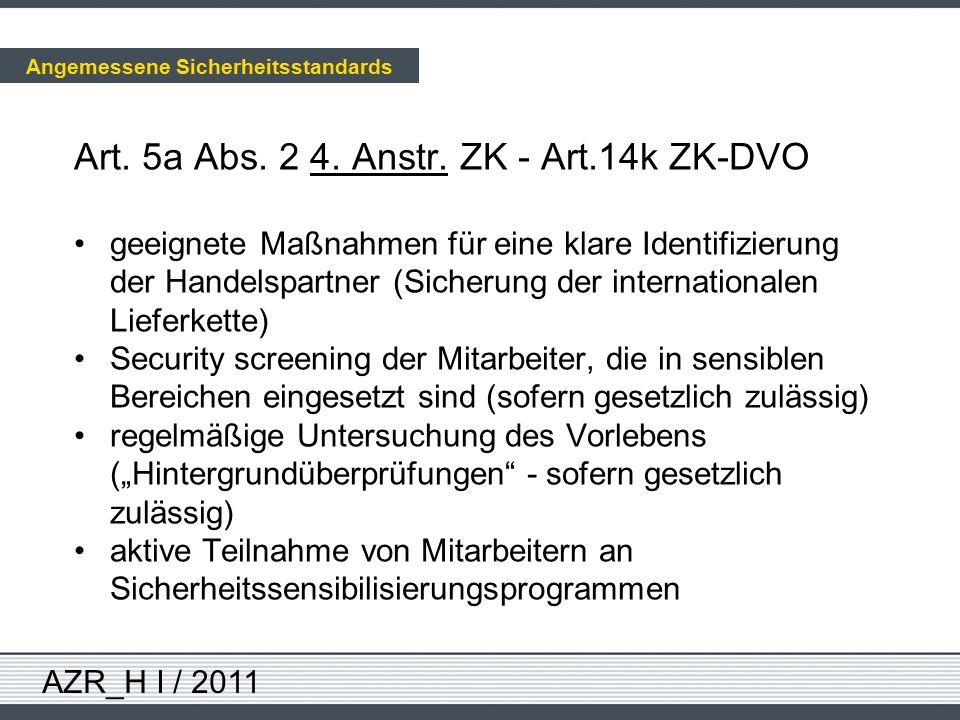 AZR_H I / 2011 Art. 5a Abs. 2 4. Anstr. ZK - Art.14k ZK-DVO geeignete Maßnahmen für eine klare Identifizierung der Handelspartner (Sicherung der inter
