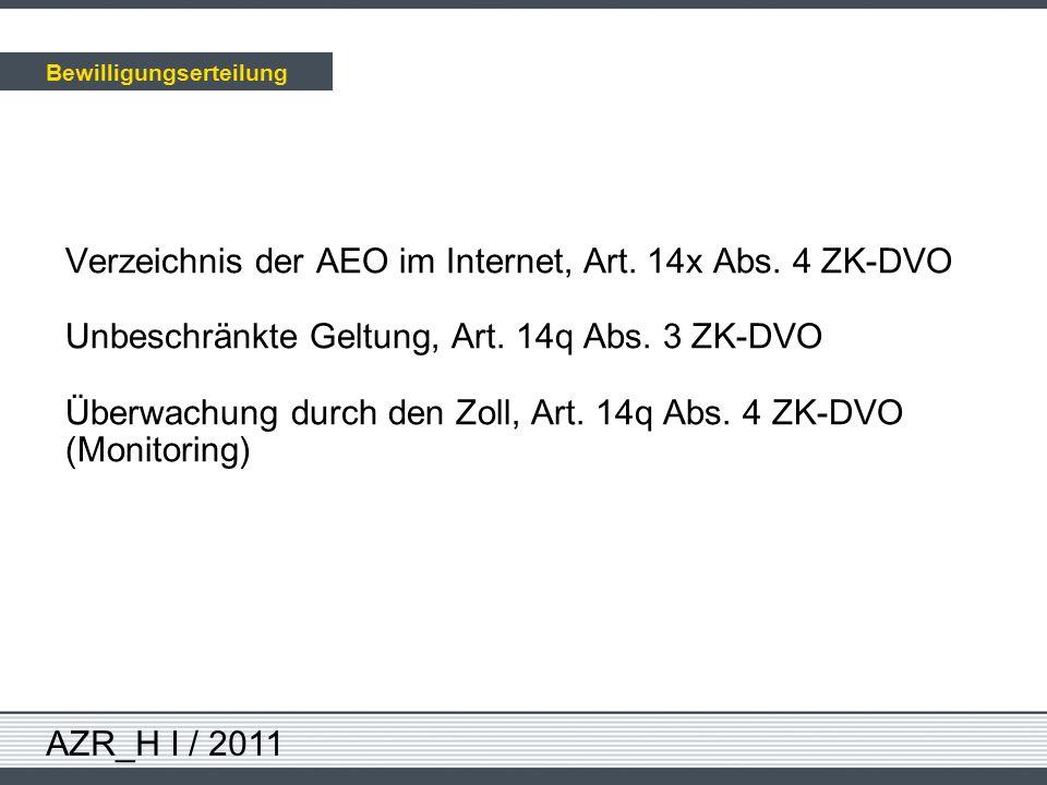AZR_H I / 2011 Verzeichnis der AEO im Internet, Art. 14x Abs. 4 ZK-DVO Unbeschränkte Geltung, Art. 14q Abs. 3 ZK-DVO Überwachung durch den Zoll, Art.