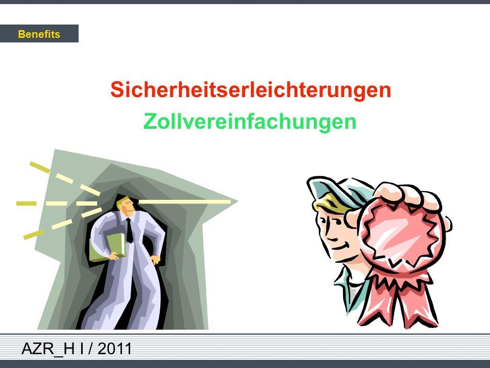 AZR_H I / 2011 Sicherheitserleichterungen Zollvereinfachungen Benefits