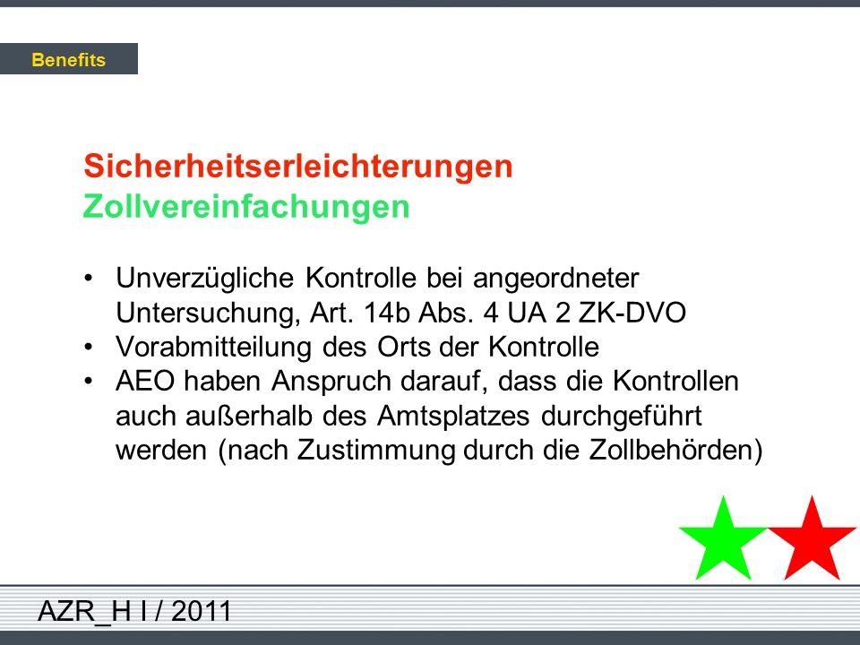AZR_H I / 2011 Sicherheitserleichterungen Zollvereinfachungen Unverzügliche Kontrolle bei angeordneter Untersuchung, Art. 14b Abs. 4 UA 2 ZK-DVO Vorab