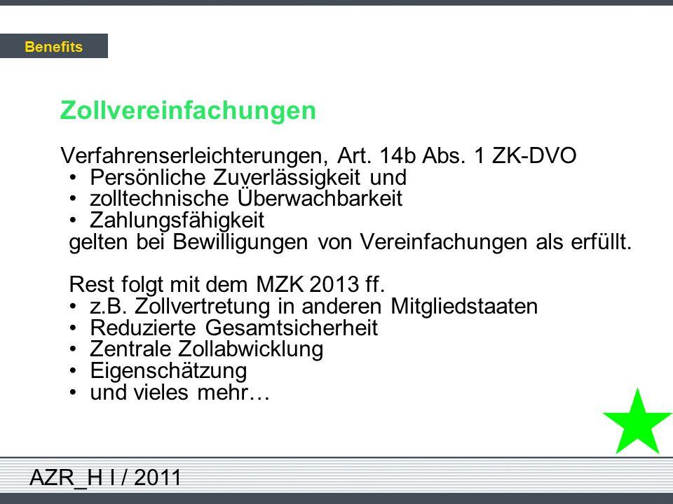 AZR_H I / 2011 Zollvereinfachungen Verfahrenserleichterungen, Art. 14b Abs. 1 ZK-DVO Persönliche Zuverlässigkeit und zolltechnische Überwachbarkeit Za