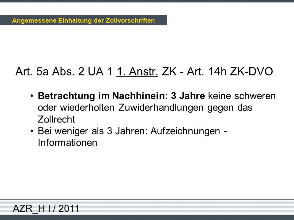 AZR_H I / 2011 Art. 5a Abs. 2 UA 1 1. Anstr. ZK - Art. 14h ZK-DVO Betrachtung im Nachhinein: 3 Jahre keine schweren oder wiederholten Zuwiderhandlunge