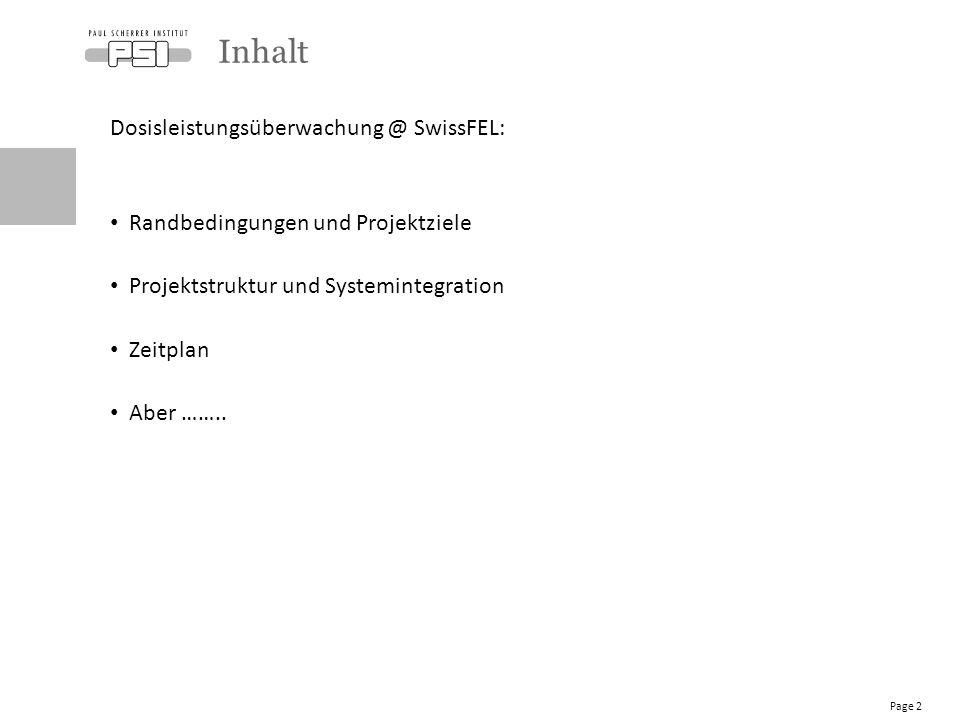 Dosisleistungsüberwachung @ SwissFEL: Randbedingungen und Projektziele Projektstruktur und Systemintegration Zeitplan Aber ……..