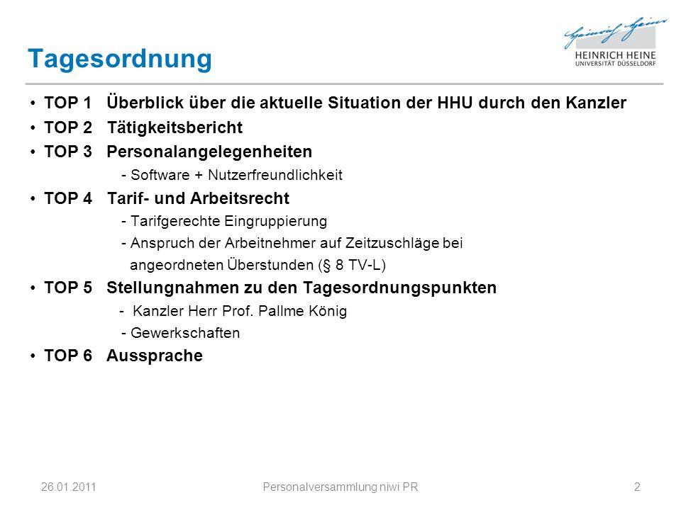 Tagesordnung TOP 1 Überblick über die aktuelle Situation der HHU durch den Kanzler TOP 2 Tätigkeitsbericht TOP 3 Personalangelegenheiten - Software +