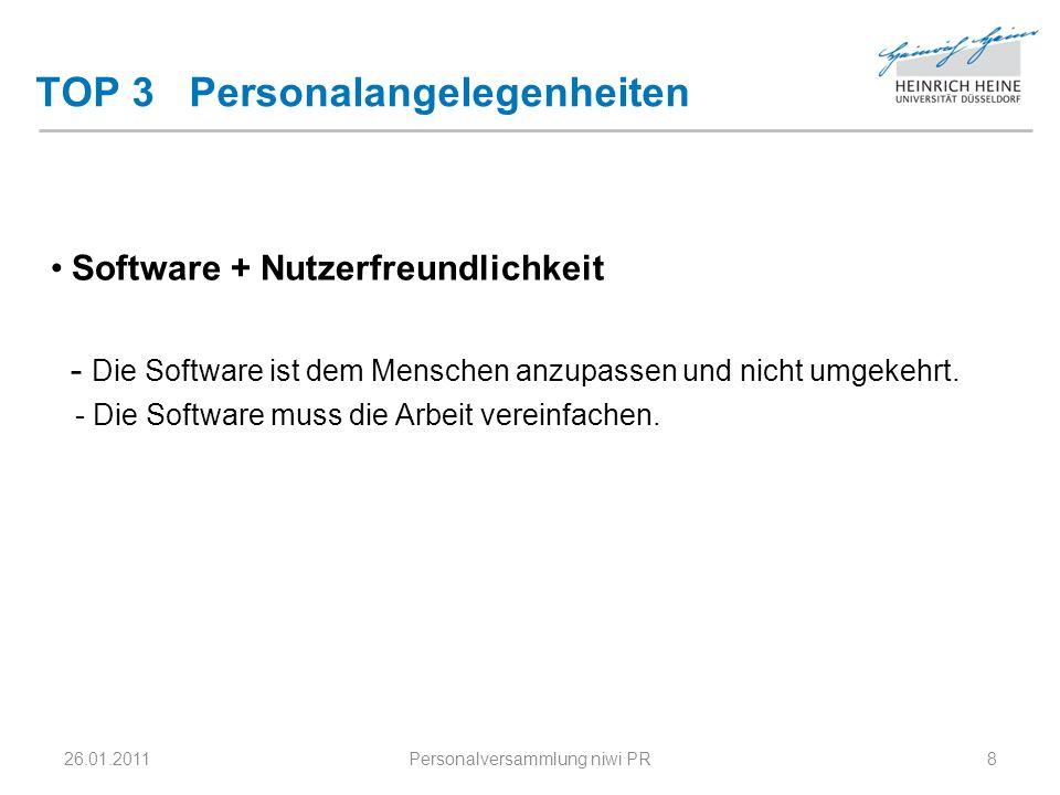 TOP 3 Personalangelegenheiten Software + Nutzerfreundlichkeit - Die Software ist dem Menschen anzupassen und nicht umgekehrt. - Die Software muss die