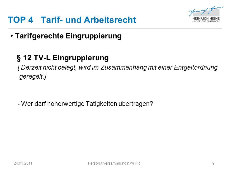 TOP 4 Tarif- und Arbeitsrecht Tarifgerechte Eingruppierung § 12 TV-L Eingruppierung [ Derzeit nicht belegt, wird im Zusammenhang mit einer Entgeltordnung geregelt.] - Wer darf höherwertige Tätigkeiten übertragen.