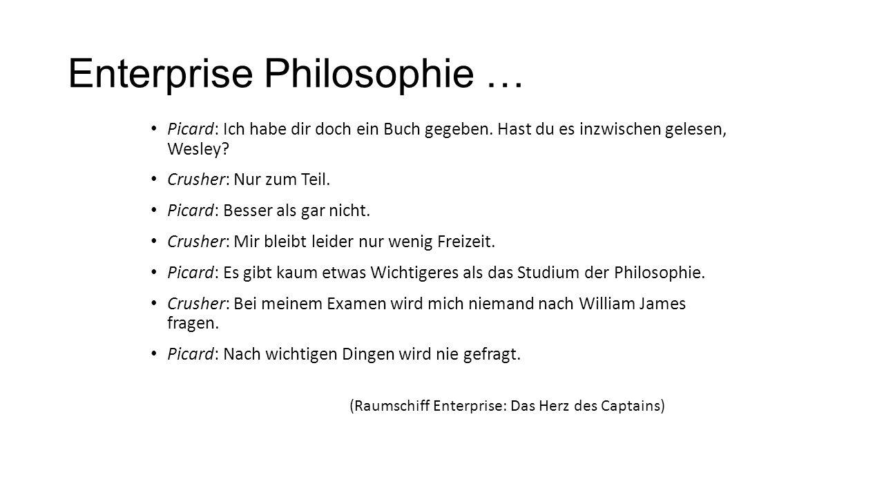 Enterprise Philosophie … Picard: Ich habe dir doch ein Buch gegeben.