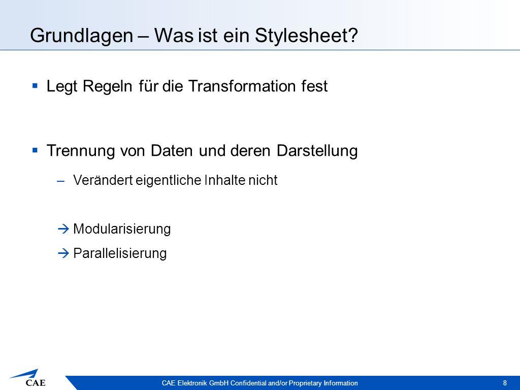 CAE Elektronik GmbH Confidential and/or Proprietary Information Grundlagen – Was ist XSLT.