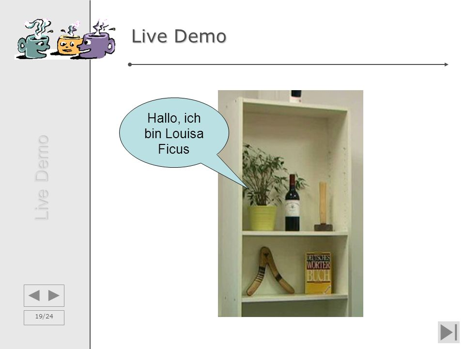 19/24 Live Demo Hallo, ich bin Louisa Ficus Live Demo