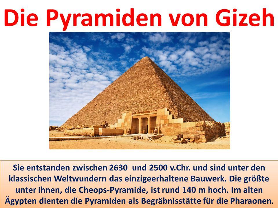 Sie entstanden zwischen 2630 und 2500 v.Chr.
