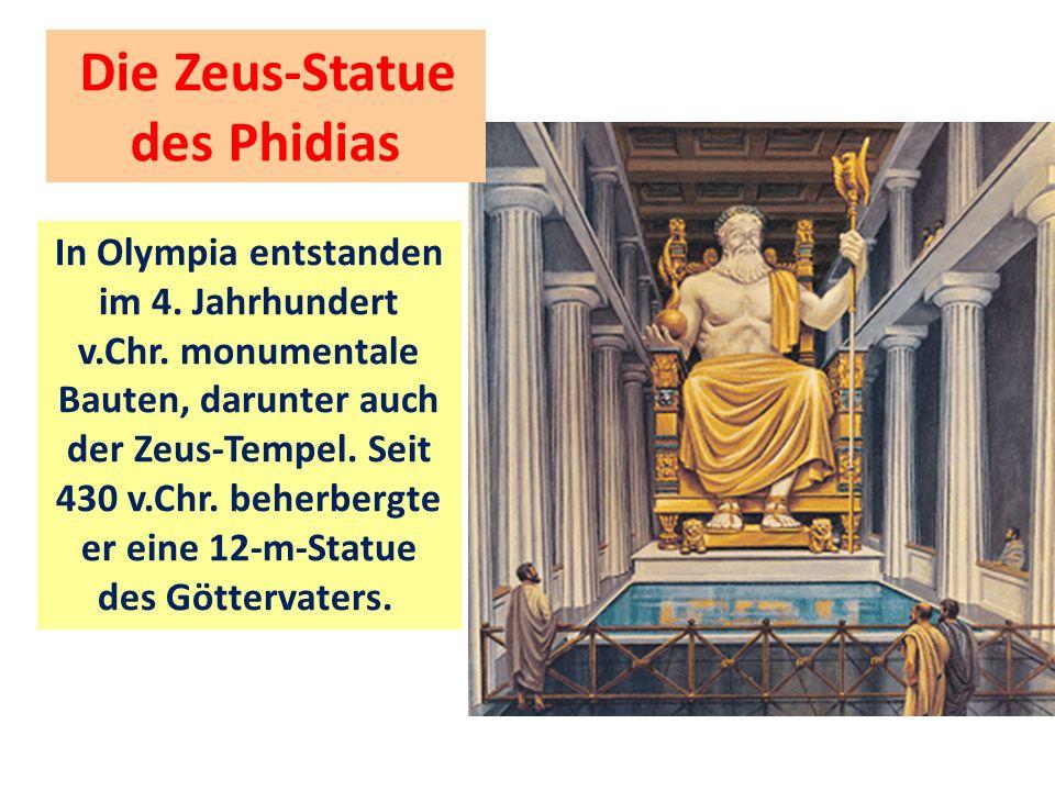 In Olympia entstanden im 4.Jahrhundert v.Chr. monumentale Bauten, darunter auch der Zeus-Tempel.