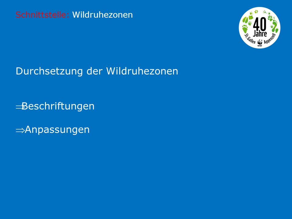 Durchsetzung der Wildruhezonen Beschriftungen  Anpassungen Schnittstelle: Wildruhezonen