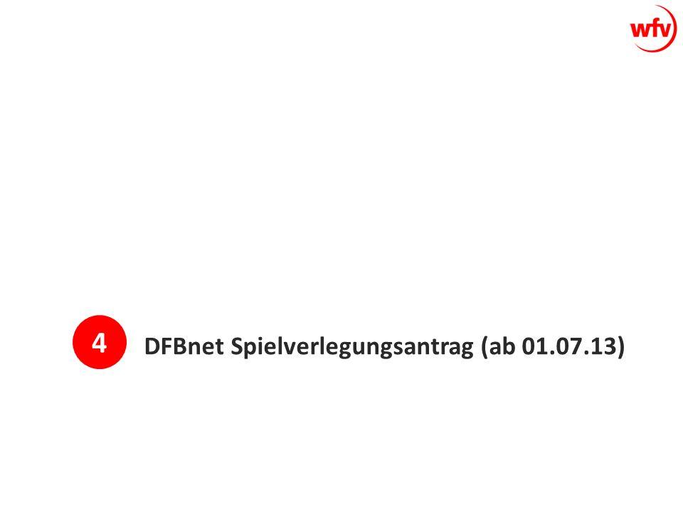 4 DFBnet Spielverlegungsantrag (ab 01.07.13)