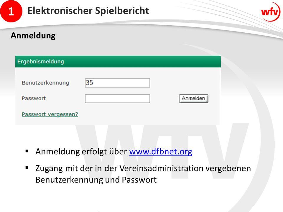 1 Elektronischer Spielbericht Anmeldung  Anmeldung erfolgt über www.dfbnet.orgwww.dfbnet.org  Zugang mit der in der Vereinsadministration vergebenen Benutzerkennung und Passwort