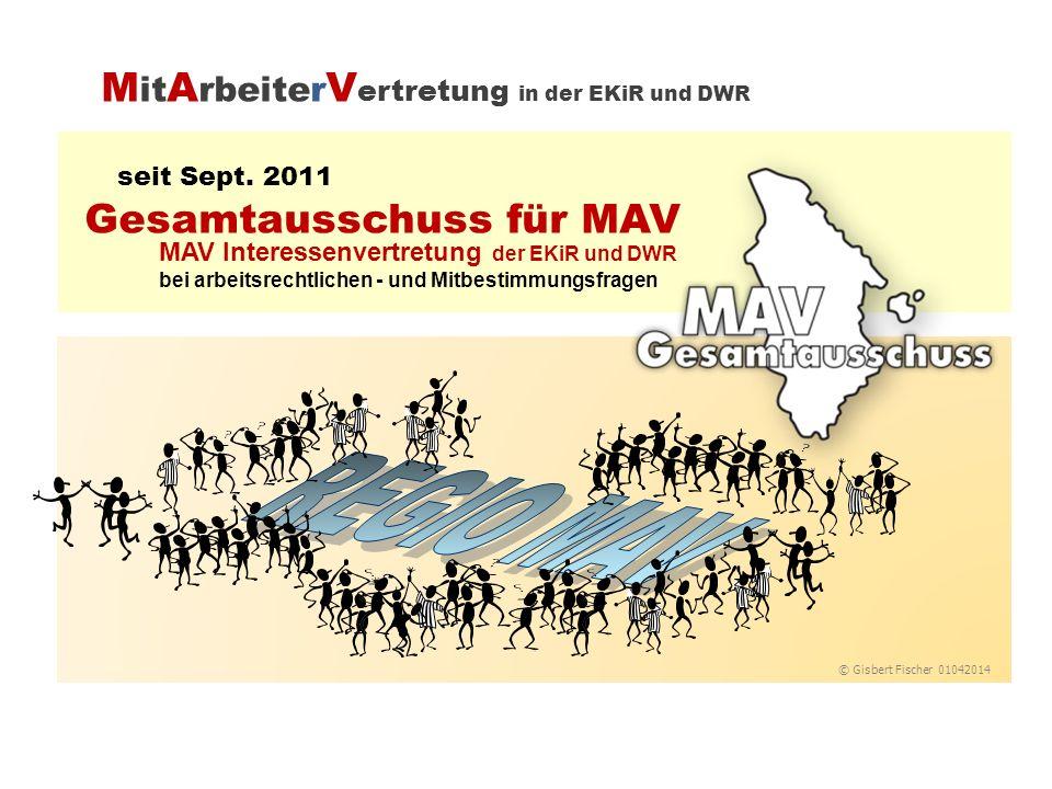 seit Sept. 2011 Gesamtausschuss für MAV MAV Interessenvertretung der EKiR und DWR bei arbeitsrechtlichen - und Mitbestimmungsfragen M it A rbeiter V e