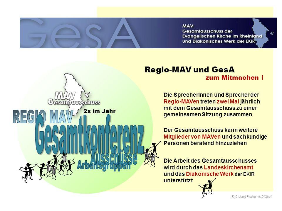 Regio-MAV und GesA 2x im Jahr zum Mitmachen ! Der Gesamtausschuss kann weitere Mitglieder von MAVen und sachkundige Personen beratend hinzuziehen Die