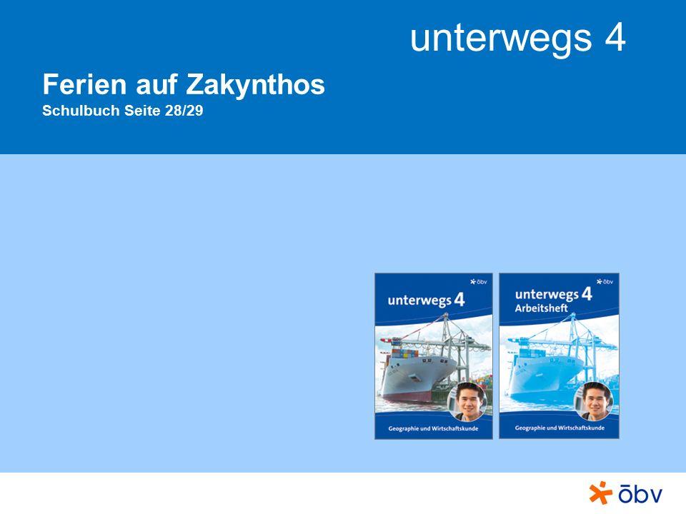 © Österreichischer Bundesverlag Schulbuch GmbH & Co KG, Wien 2011 | www.oebv.at unterwegs 4 Ferien auf Zakynthos Die griechische Insel Zakynthos ist im Sommer eine sehr beliebte Ferien- und Urlaubsinsel.