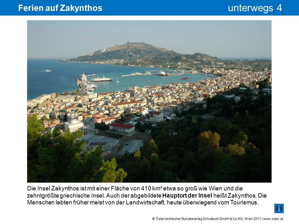 © Österreichischer Bundesverlag Schulbuch GmbH & Co KG, Wien 2011 | www.oebv.at unterwegs 4 Ferien auf Zakynthos Ein besonders bekanntes und beliebtes Postkartenmotiv ist die nur vom Meer zugängliche Bucht mit dem Schiffswrack.