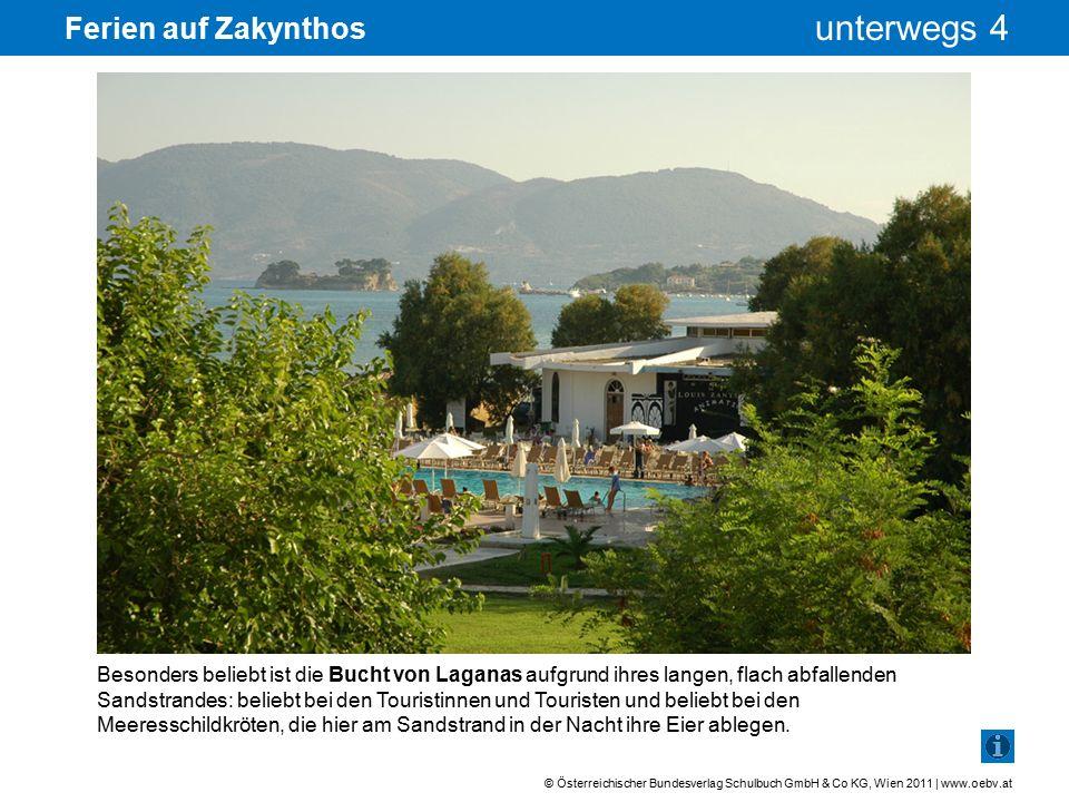 © Österreichischer Bundesverlag Schulbuch GmbH & Co KG, Wien 2011 | www.oebv.at unterwegs 4 Ferien auf Zakynthos Deswegen dürfen natürliche Strände nicht verbaut werden.
