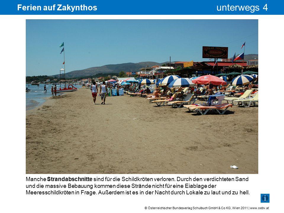 © Österreichischer Bundesverlag Schulbuch GmbH & Co KG, Wien 2011 | www.oebv.at unterwegs 4 Ferien auf Zakynthos Das ist Massentourismus pur.