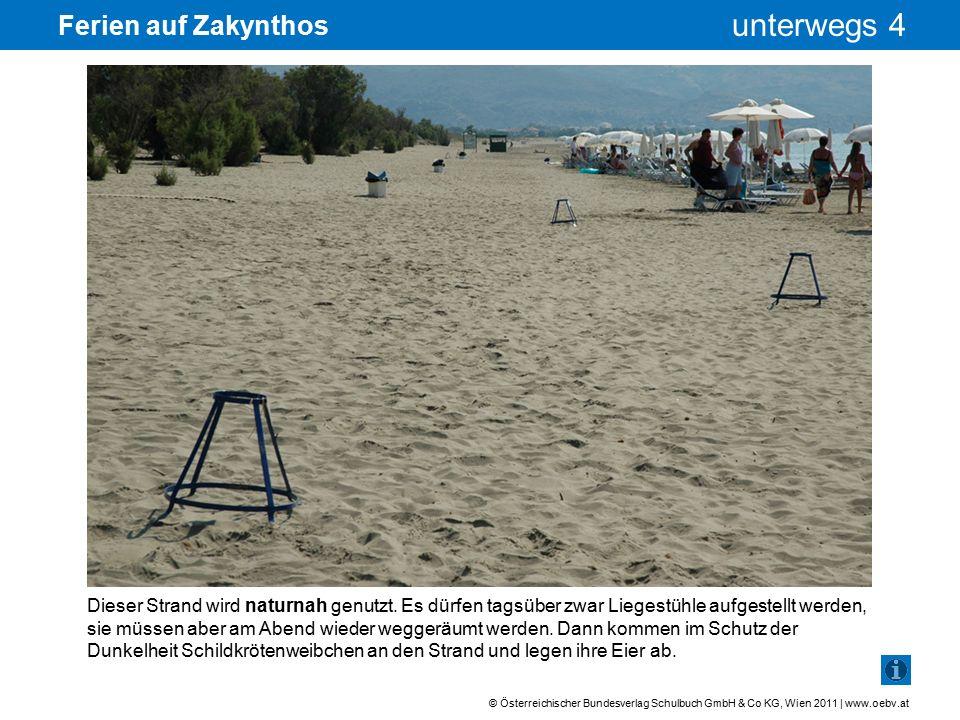 © Österreichischer Bundesverlag Schulbuch GmbH & Co KG, Wien 2011 | www.oebv.at unterwegs 4 Ferien auf Zakynthos Schildkrötenbabys leben gefährlich.