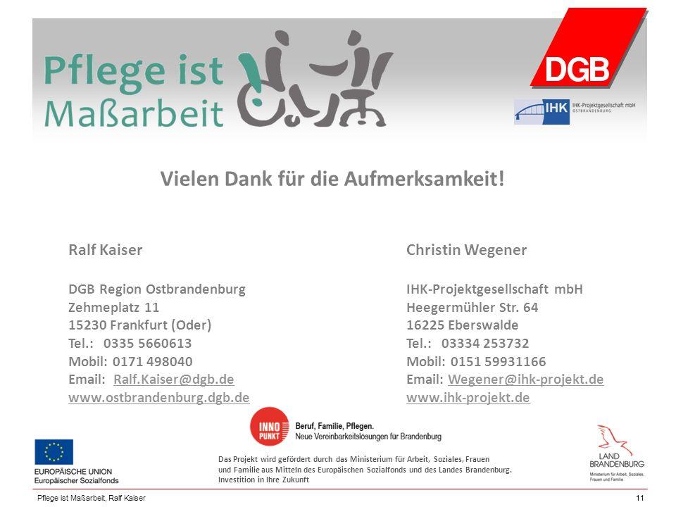 11 Ralf Kaiser Christin Wegener DGB Region Ostbrandenburg IHK-Projektgesellschaft mbH Zehmeplatz 11Heegermühler Str.