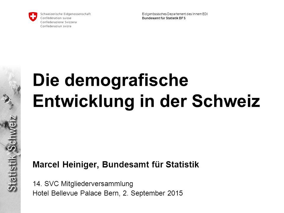 Eidgenössisches Departement des Innern EDI Bundesamt für Statistik BFS Die demografische Entwicklung in der Schweiz Marcel Heiniger, Bundesamt für Statistik 14.