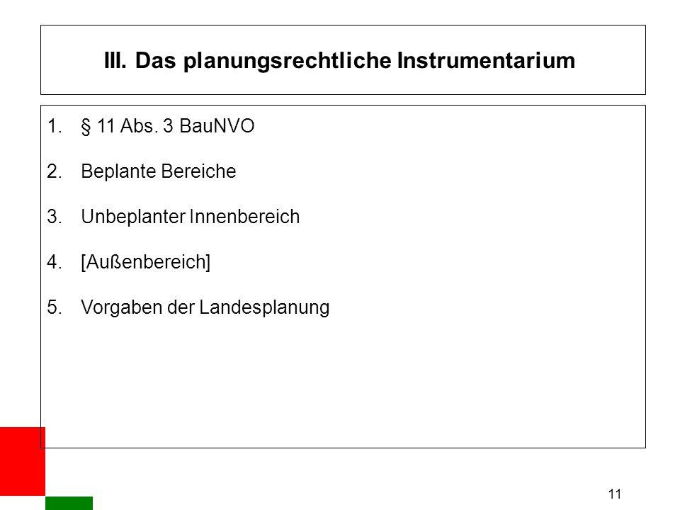 11 III. Das planungsrechtliche Instrumentarium 1.§ 11 Abs.