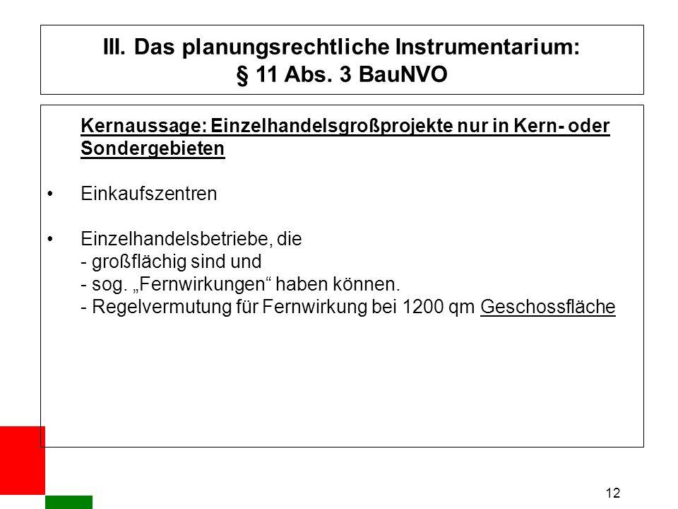 12 III. Das planungsrechtliche Instrumentarium: § 11 Abs.