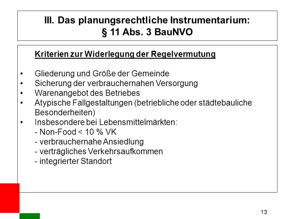 13 III. Das planungsrechtliche Instrumentarium: § 11 Abs.