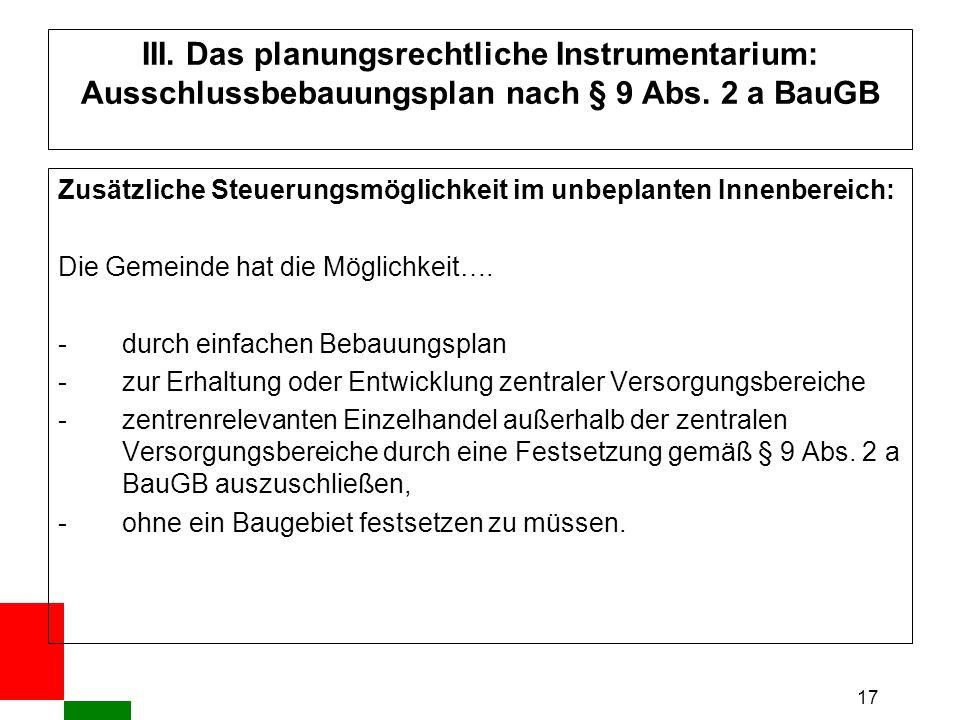 17 III. Das planungsrechtliche Instrumentarium: Ausschlussbebauungsplan nach § 9 Abs.