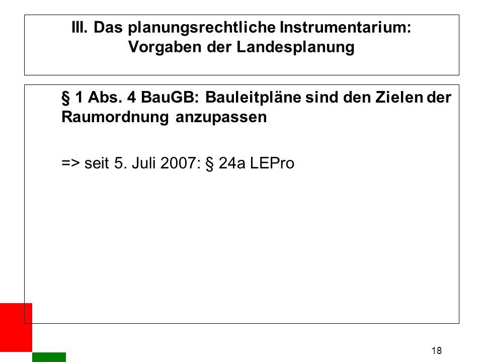 18 III. Das planungsrechtliche Instrumentarium: Vorgaben der Landesplanung § 1 Abs.