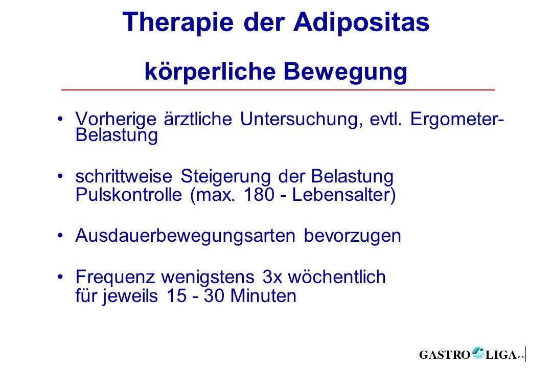 Therapie der Adipositas körperliche Bewegung Vorherige ärztliche Untersuchung, evtl.