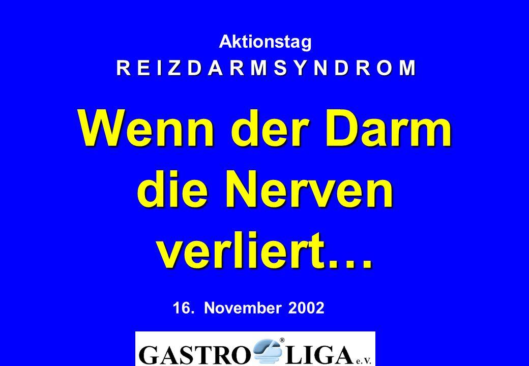 R E I Z D A R M S Y N D R O M Wenn der Darm die Nerven verliert… Aktionstag R E I Z D A R M S Y N D R O M Wenn der Darm die Nerven verliert… 16. Novem