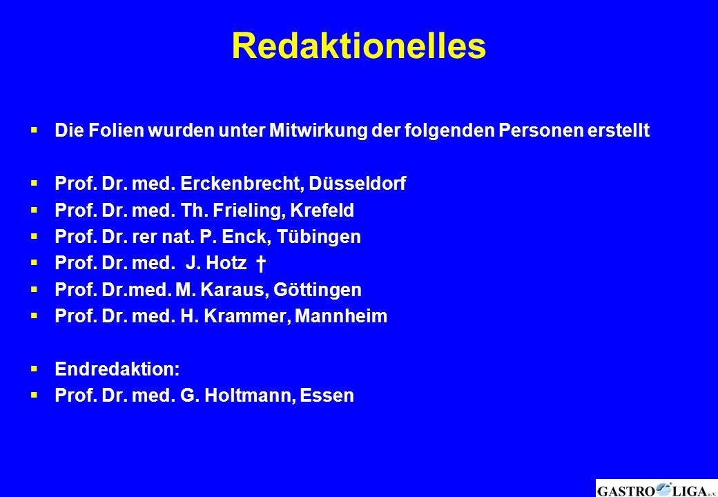 Redaktionelles  Die Folien wurden unter Mitwirkung der folgenden Personen erstellt  Prof. Dr. med. Erckenbrecht, Düsseldorf  Prof. Dr. med. Th. Fri