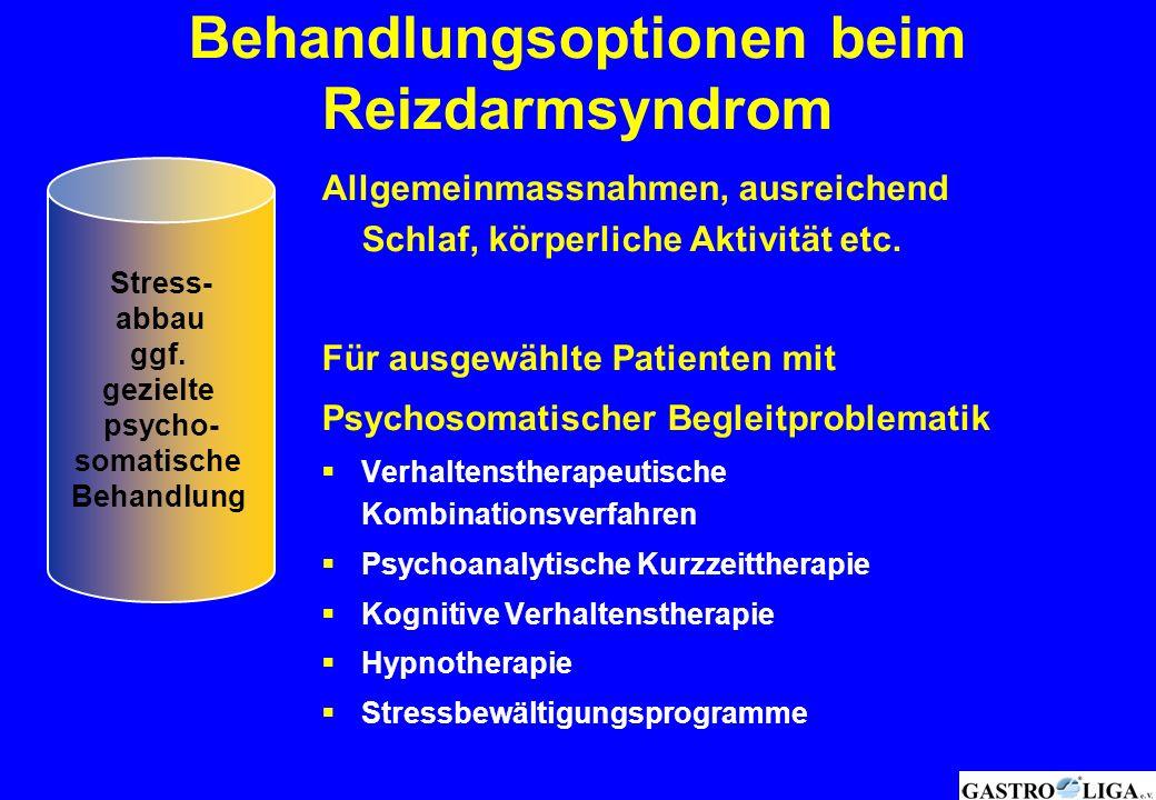 Behandlungsoptionen beim Reizdarmsyndrom Allgemeinmassnahmen, ausreichend Schlaf, körperliche Aktivität etc. Für ausgewählte Patienten mit Psychosomat