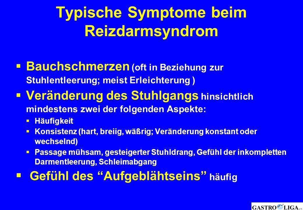Typische Symptome beim Reizdarmsyndrom  Bauchschmerzen (oft in Beziehung zur Stuhlentleerung; meist Erleichterung )  Veränderung des Stuhlgangs hins