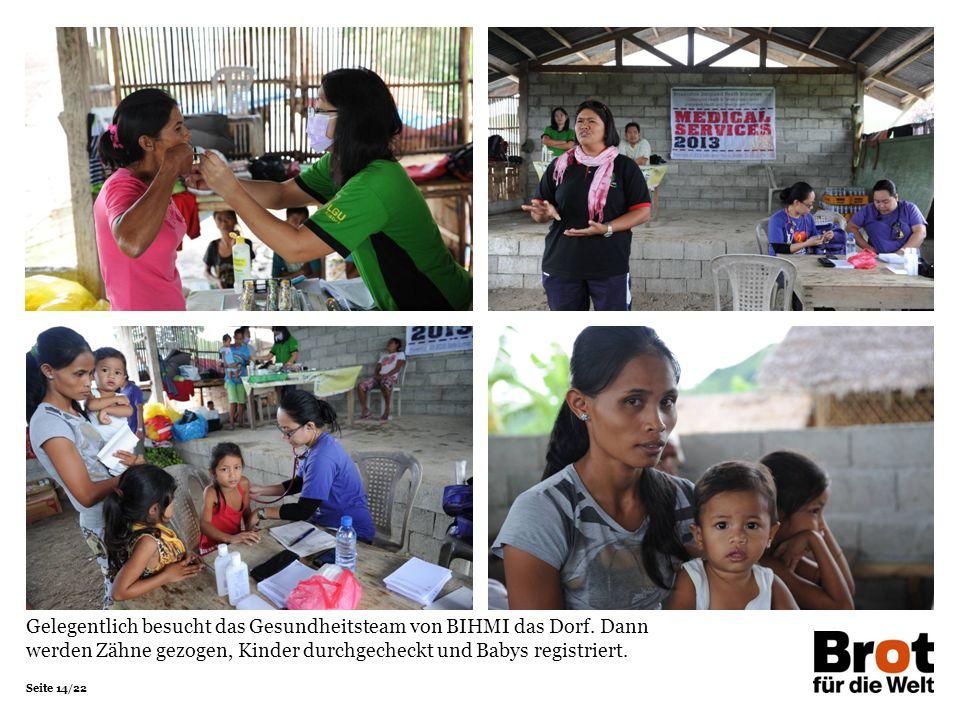 Seite 14/22 Gelegentlich besucht das Gesundheitsteam von BIHMI das Dorf.