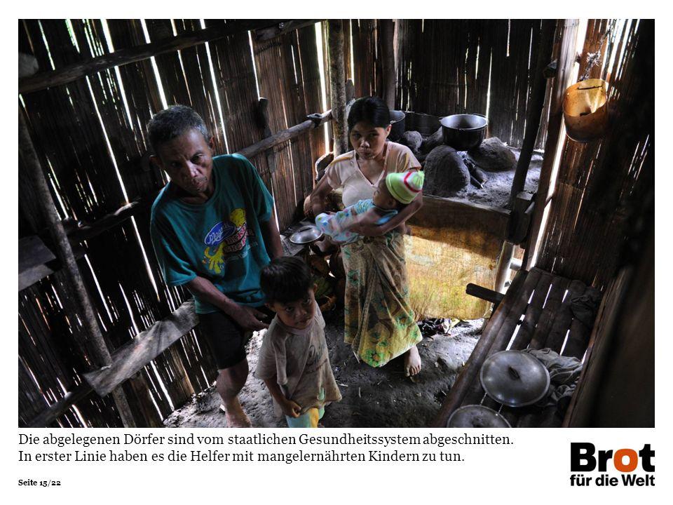 Seite 15/22 Die abgelegenen Dörfer sind vom staatlichen Gesundheitssystem abgeschnitten.