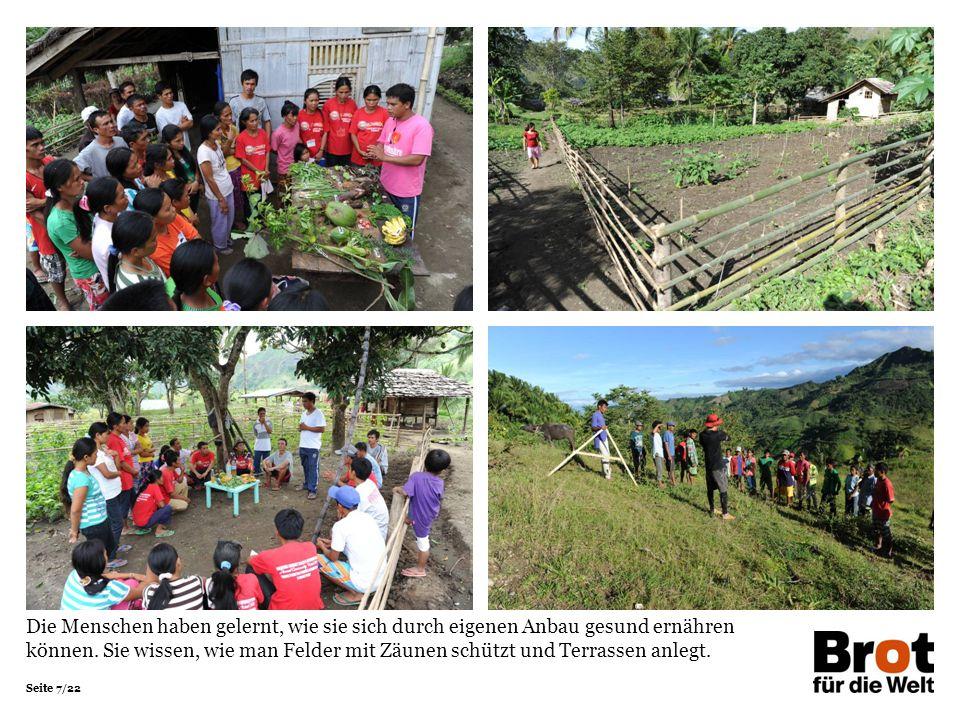 Seite 7/22 Die Menschen haben gelernt, wie sie sich durch eigenen Anbau gesund ernähren können.