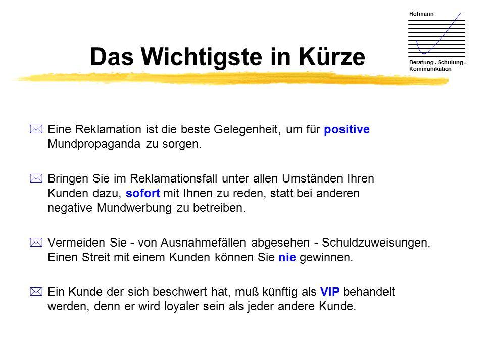 Hofmann Beratung. Schulung. Kommunikation Das Wichtigste in Kürze *Eine Reklamation ist die beste Gelegenheit, um für positive Mundpropaganda zu sorge