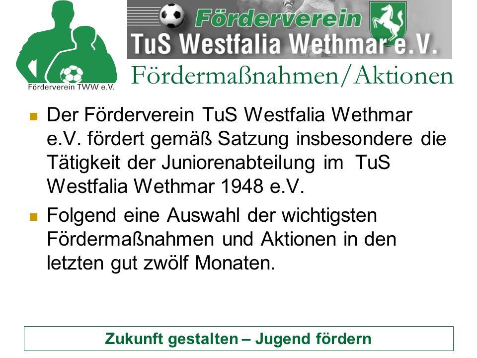 Fördermaßnahmen/Aktionen Der Förderverein TuS Westfalia Wethmar e.V.