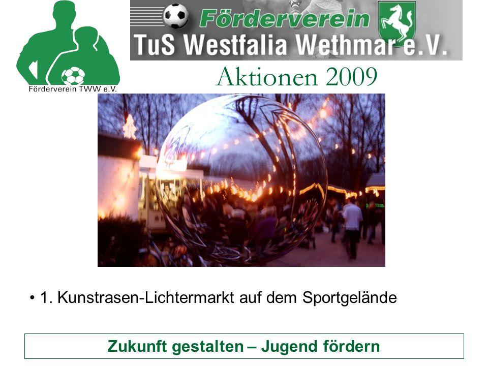 Zukunft gestalten – Jugend fördern Aktionen 2009 1. Kunstrasen-Lichtermarkt auf dem Sportgelände