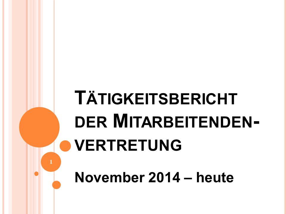T ÄTIGKEITSBERICHT DER M ITARBEITENDEN - VERTRETUNG November 2014 – heute 1