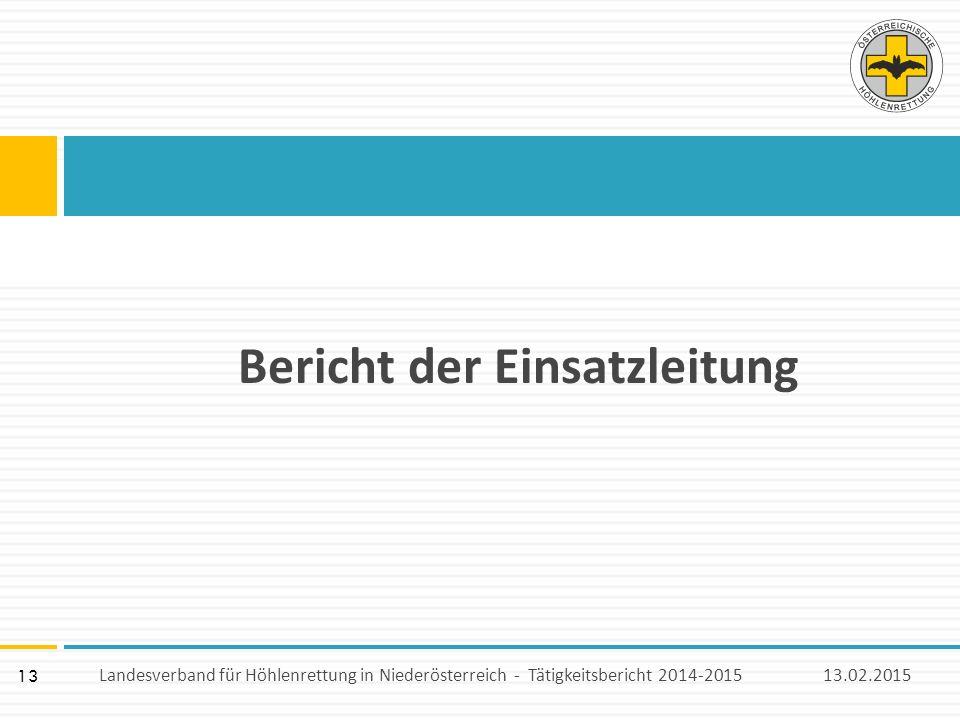 13 Bericht der Einsatzleitung 13.02.2015Landesverband für Höhlenrettung in Niederösterreich - Tätigkeitsbericht 2014-2015
